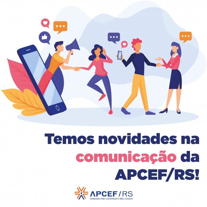 Novos canais de comunicação da APCEF/RS